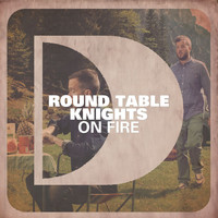 Round Table Knights - On Fire