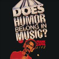Frank Zappa - Does Humor Belong In Music? (Live)