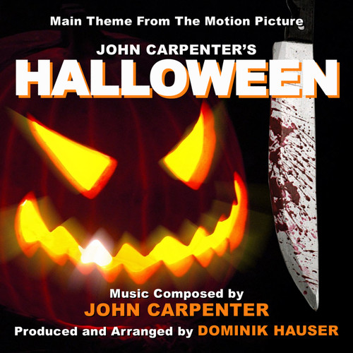 Dominik Hauser MP3 Single Halloween - Main Title from the 1978 Motion Picture (Single) (John Carpenter)