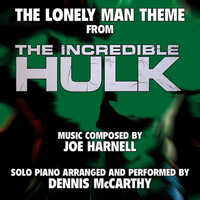 "Dennis McCarthy - ""The Lonely Man Theme"" from the Television Series ""The Incredible Hulk"" for Solo Piano (Joe Harnell) Single"