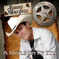 Sonny Burgess - A Little Bit of You - Single