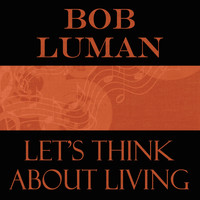 Bob Luman - Let's Think About Living