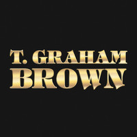 T. Graham Brown - T. Graham Brown