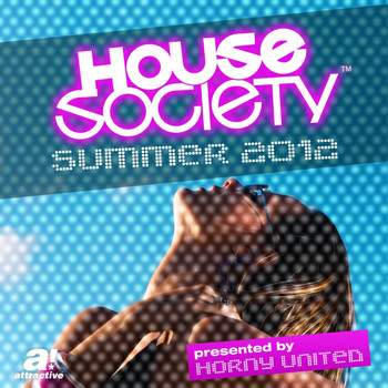 Various Artists - House Society - Summer 2012 - Presented by Horny United