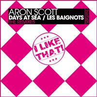 Aron Scott - Days At Sea / Les Baignots (The Remixes)
