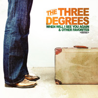 THE THREE DEGREES - When Will I See You Again & Other Favorites (Digitally Remastered)