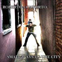 Roberto Conforto - Small Ways to the City (Explicit)
