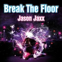 Jason Jaxx - Break the Floor (Original Mix)