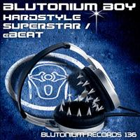 Blutonium Boy - Hardstyle Superstar / Ebeat