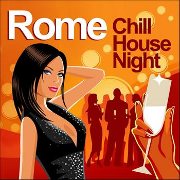 Various Artists - Rome Chill House Night