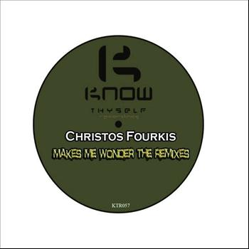 Christos Fourkis - Makes Me Wonder the Remixes