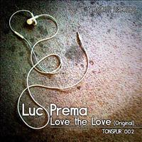 Luc Prema - Love the Love (Original)
