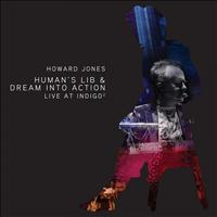 Howard Jones - Human's Lib & Dream Into Action