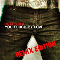 Deadstar - You Touch My Love