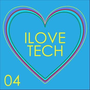 Various Artists - I Love Tech: Vol.04