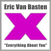 Eric Van Basten - Everything About You