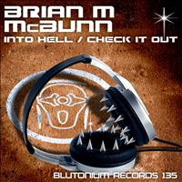 Brian M & McBunn - Into Hell / Check It Out