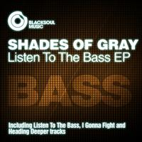 Shades of Gray - Listen To The Bass
