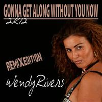Wendy Rivers - Gonna Get Along Without You Now