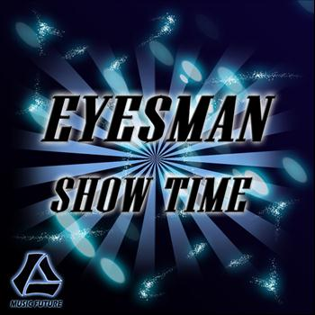 Eyesman - Show Time