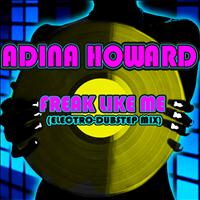 Adina Howard - Freak Like Me (Electro-Dubstep Mix)