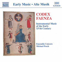 Ensemble Unicorn - Codex Faenza: Instrumental Music of the Early 15th Century