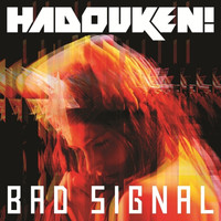 Hadouken! - Bad Signal (Remixes) (Explicit)