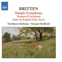Steuart Bedford - Britten: Simple Symphony / Temporal Variations / Suite On English Folk Tunes