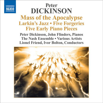 Peter Dickinson - Dickinson, P.: Mass of the Apocalypse / Larkin's Jazz / 5 Forgeries / 5 Early Pieces