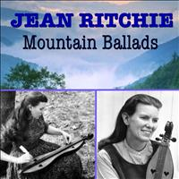 Jean Ritchie - Mountain Ballads