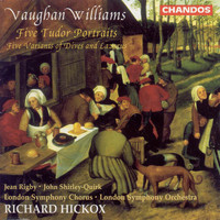 London Symphony Chorus - Vaughan Williams: 5 Tudor Portraits / 5 Variants of Dives and Lazarus