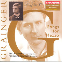 Della Jones - Grainger: Grainger Edition, Vol. 12: Songs for Mezzo-Soprano
