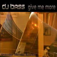 Dj Bass - Give Me More