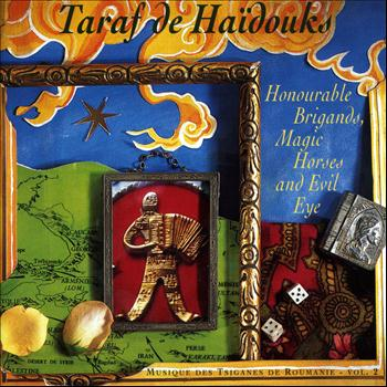 Taraf de Haidouks - Honourable Brigands, Magic Horses & Evil Eye