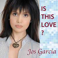 Jos Garcia - Is This Love?
