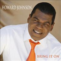 Howard Johnson - Bring It On