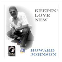 Howard Johnson - Keepin' Love New