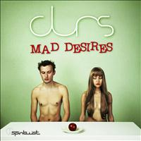 Durs - Mad Desires - Single