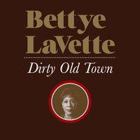 Bettye Lavette - Dirty Old Town