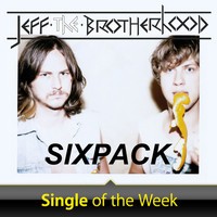 Jeff The Brotherhood - Sixpack