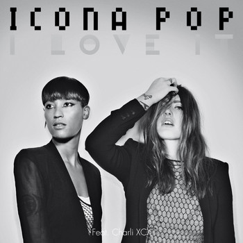 Icona Pop - I Love It (Explicit)