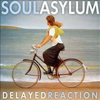 Soul Asylum - Delayed Reaction (Deluxe Edition)