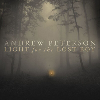Andrew Peterson - Light For The Lost Boy