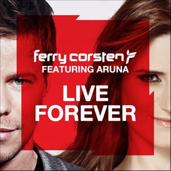Ferry Corsten feat. Aruna - Live Forever