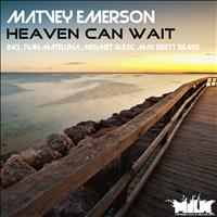 Matvey Emerson - Heaven Can Wait