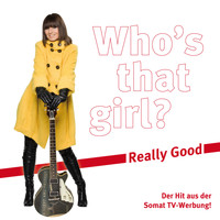 Who's That Girl - Really Good