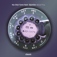 NO DIAL TONE - About You (feat. Djamila)