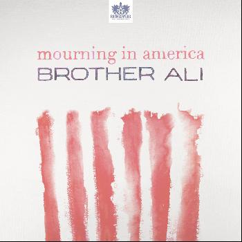 Brother Ali - Mourning In America - Single