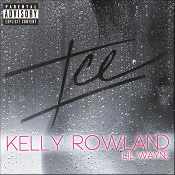 Kelly Rowland - ICE (Explicit)