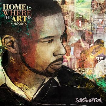 Substantial - Home Is Where The Art Is (Explicit)